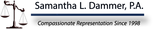 Samantha L. Dammer, P.A. Fighting For Our Clients' Legal Interests Since 1998